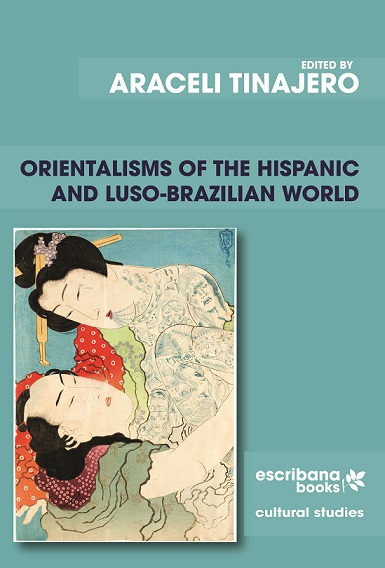 Orientalisms of the Hispanic and Luso-Brazilian World